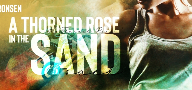 Author Spotlight: Lea Bronsen and her new release A Thorned Rose in the Sand